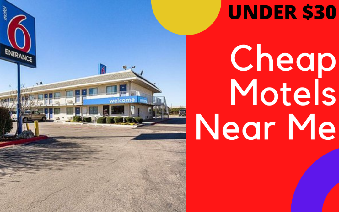 Cheap Motels Near Me Under $30: Lodging in Budget