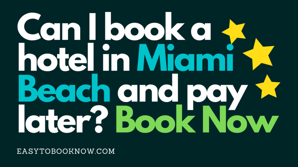 Can I book a hotel in Miami Beach and pay later