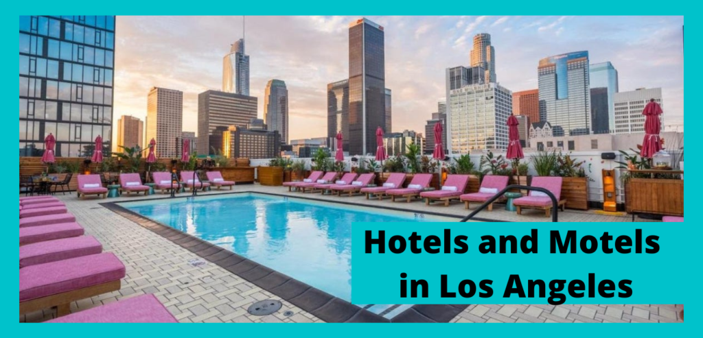 Luxury to Budget Hotels and Motels in Los Angeles